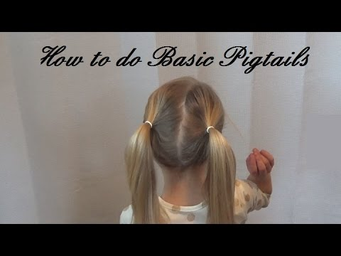 How to do Basic Pigtails