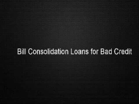 Bill Consolidation Loans for Bad Credit