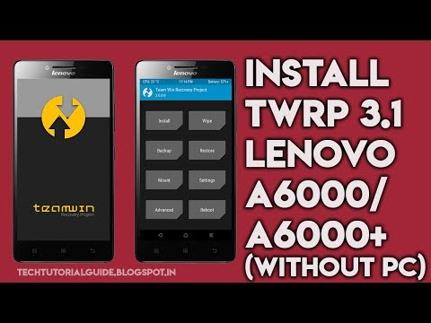 How To Install TWRP 3.1.1 On Lenovo A6000/A6000 Plus With Out PC | 2017