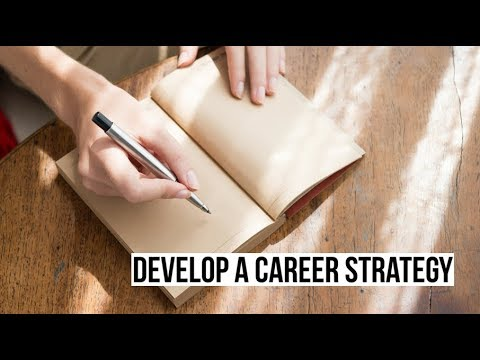 How to Develop A Career Strategy