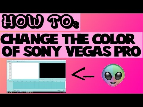 HOW TO: CHANGE THE COLOR OF SONY VEGAS | Mari