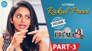 Actress Rakul Preet Singh Exclusive Interview Part #3 || Dialogue With Prema |Celebration Of Life