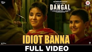Idiot Banna Full Video Dangal Aamir Khan Jyoti Nooran Sultana Nooran