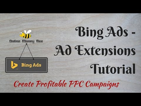 Bing Ad Extensions Tutorial - Increase CTR & Create Profitable Bing Ads Campaign