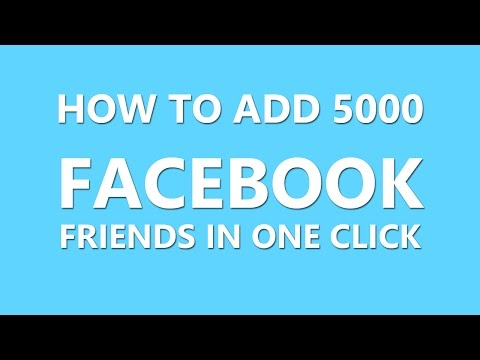 HOW TO ADD 5000 FACEBOOK FRIENDS IN ONE CLICK