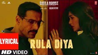 Lyrical: Rula Diya | BATLA HOUSE | John Abraham, Mrunal T | Ankit Tiwari,Dhvani Bhanushali, Prince D