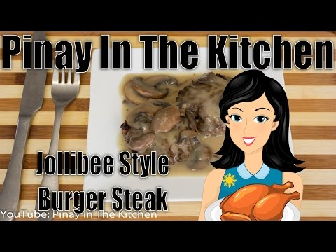 How To Cook Jollibee Style Burger Steak With Pinay In The Kitchen