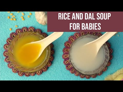 Rice Soup and Dal Soup for Babies