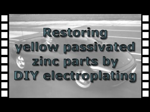Restoring yellow passivated zinc parts by DIY electroplating