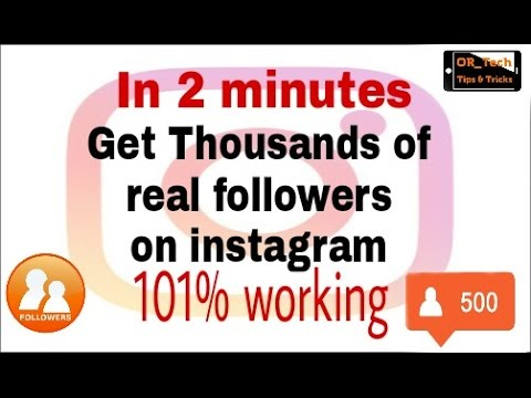 How to get thousands of real followers on instagram in just 2 minutes [101% working]