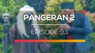 Pangeran 2 - Episode 93