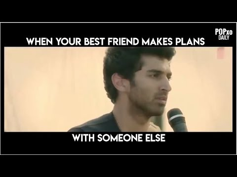 When Your Best Friend Makes Plans With Someone Else - POPxo