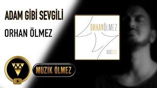 Orhan Ölmez - Adam Gibi Sevgili - Official Audio