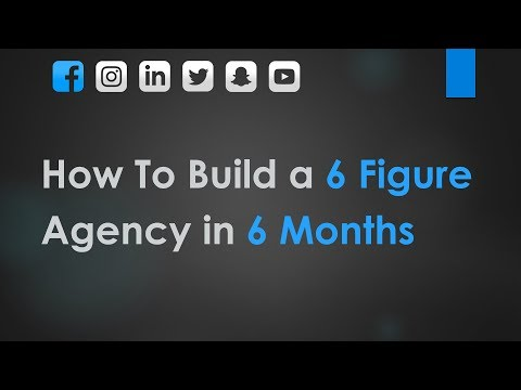 Build a 6 Figure Agency in 6 Months (SMMA)
