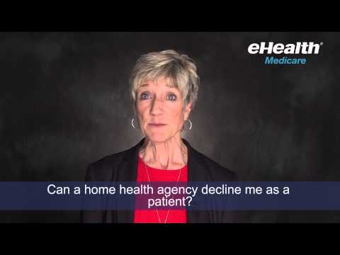 Can a Medicare Home Health Agency (HHA) Decline Me as a Patient?