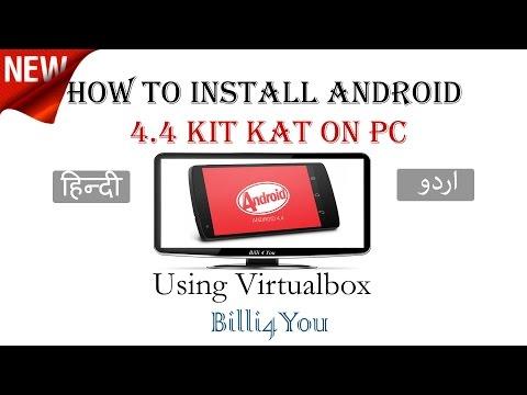 How to Install Android 4.4 Kit Kat on PC Using Virtualbox - Hindi/Urdu
