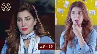 Koi Chand Rakh Episode 15 - Top Pakistani Drama