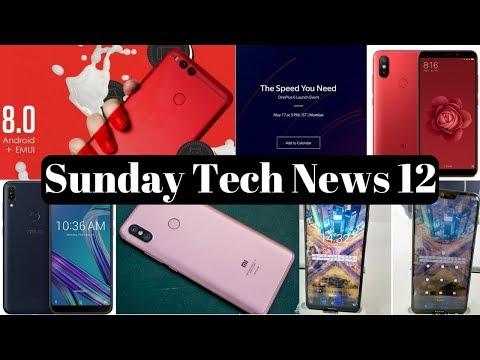 Sunday Tech News 12-Xiaomi Redmi S2, Mi 6X(MI A1),Nokia x,Oneplus 6,Asus Zenfone Max Pro M1,Meizu 15