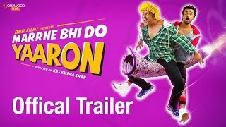 Marrne Bhi Do Yaaron  Official Trailer  Krushna   Rishaab Chauhaan   Kashmera Shah   Bollywood Live