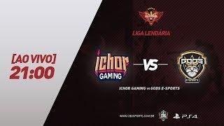 LIGA LENDÁRIA #3 - ICHOR GAMING VS GODS E-SPORTS