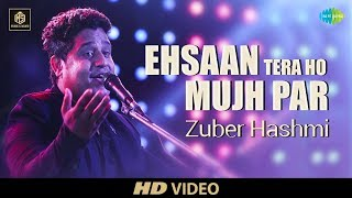 Ehsan Tera Hoga Mujh Par | Zuber Hashm | Cover Version | Old Is Gold | Hd Video