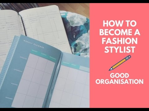 How to Become A Fashion Stylist? part 1 - 'Good Organisation'