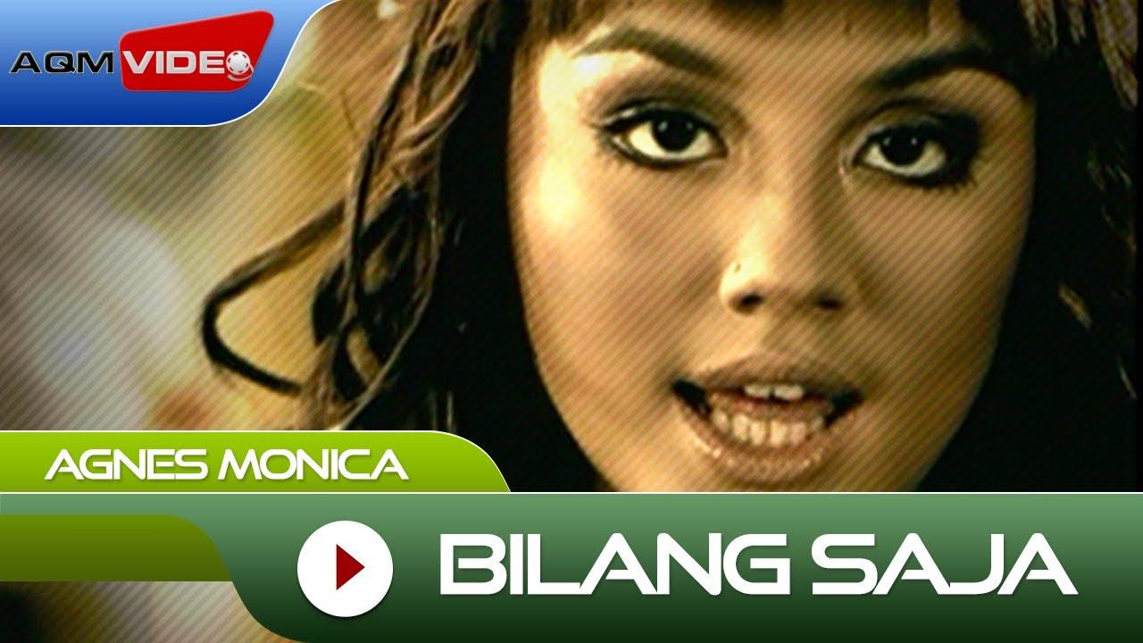 Agnes Monica - Bilang Saja