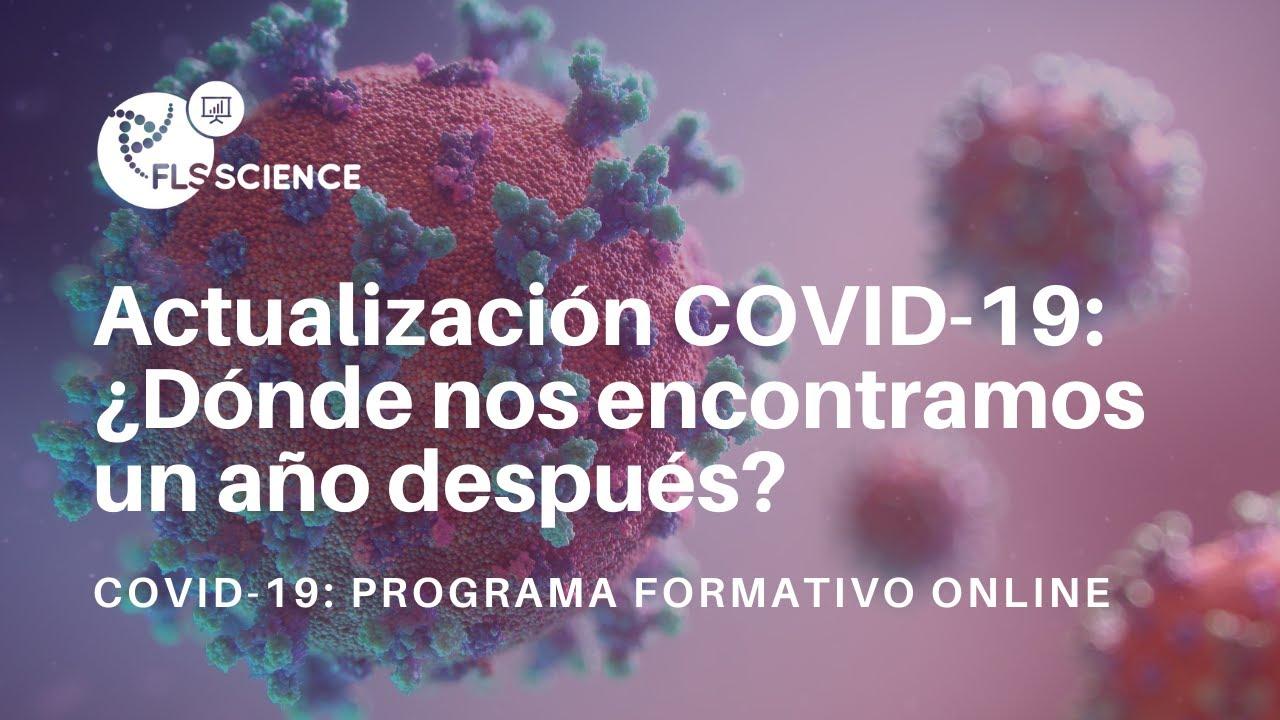 Actualización COVID-19: ¿Dónde nos encontramos un año después?
