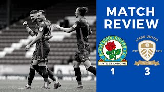 "BLACKBURN 1-3 LEEDS | ""WE WERE ABSOLUTELY FANTASTIC TODAY"" 