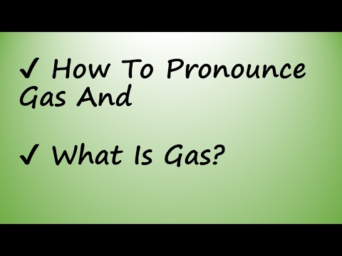 ✔ How To Pronounce Gas And  What Is Gas?