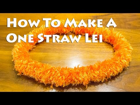 How To Make A One Straw Lei