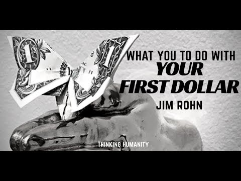 Jim Rohn | Motivation What To Do With Your First Dollar?