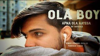 OLA BOY ft.Ashish chanchalani  APNA OLA AAYEGA ..  GULLY BOY SPOOF   FT. SUNIL ROKADE
