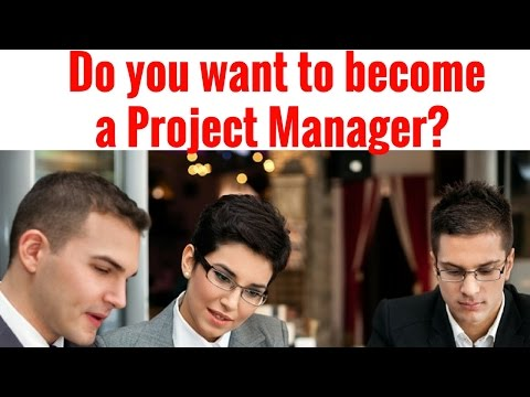 Do you want to become a Project Manager?
