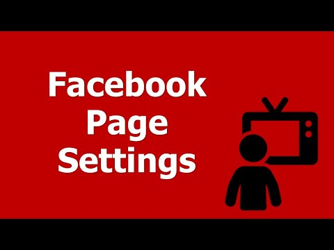 How to Set Facebook Page Settings - Learn How to Optimize your Facebook Page for Business