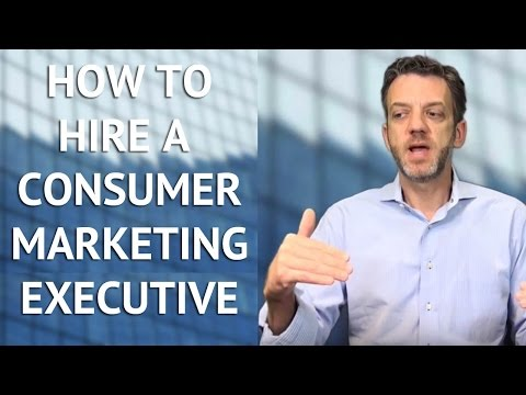 How to Hire a Consumer Marketing Executive