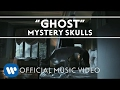 Mystery Skulls Ghost Official Music Video