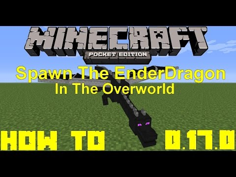 MCPE 0.17.0/1.0 Spawn EnderDragon In the Overworld