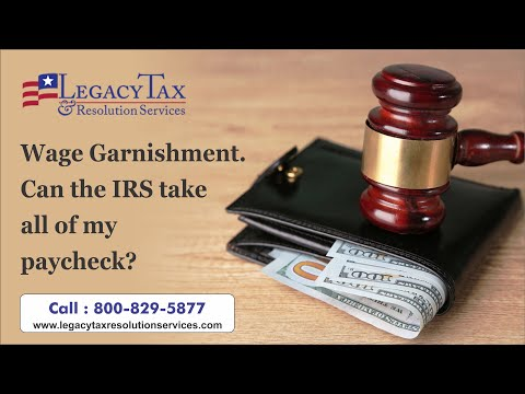 Wage Garnishment.  Can the IRS take all of my paycheck?