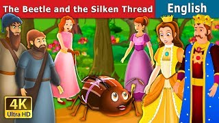 The Beetle and The Silken Thread Story | Bedtime Stories | English Fairy Tales