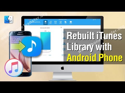 Backup Android Music to iTunes | How to Rebuilt iTunes Library with Android Phone Without Any Hassle