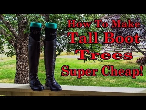 How To Make Tall Boot Trees Cheap!