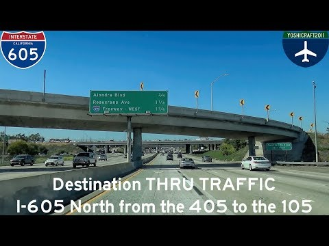 (5-12) Destination THRU TRAFFIC - I-605 North from the 405 to the 105