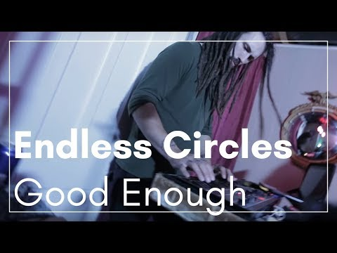 Endless Circles- Good Enough (Live With Hodgepodge)