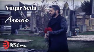 Vuqar Seda - Anacan 2020 (Official Klip)