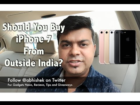 Hindi | Should You Buy iPhone 7 Outside India, From Dubai, USA or Hong Kong | Gadgets To Use