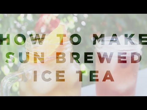 How to Make the Ultimate Sun Brewed Ice Tea (Solar Powered)