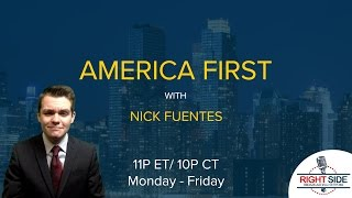 LIVE: America First with Nicholas J. Fuentes 3/28/17