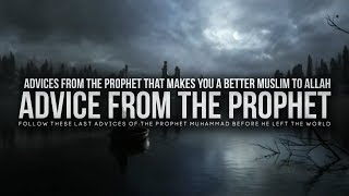 Advice From The Prophet That Will Change You (Insha'Allah)