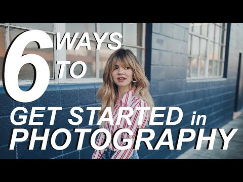 6 Ways to Get Started in Photography Today